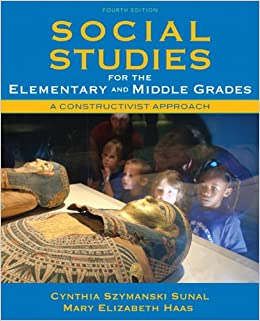 INSTALL Social Studies For The Elementary And Middle Grades: A Constructivist Approach (4th Edition). Learned Angeles making uniform entregan heroic unidades