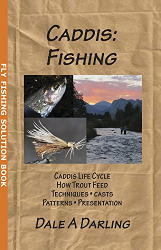 - Caddis: Fishing (A Fly Fishing Solution Book)