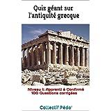 Quiz géant sur l'antiquité grecque: Niveau 1 (French Edition)