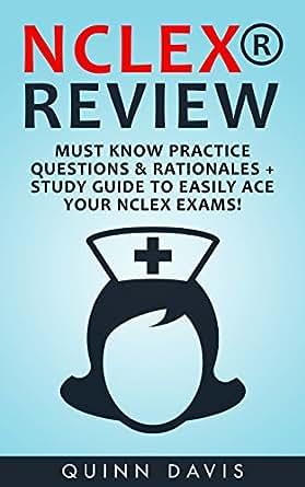 NCLEX Practice Test Questions – Ace Your NCLEX Exam