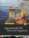 Digitalisieren von Dias und Negativen: mit Nikon Scan, VueScan, SilverFast