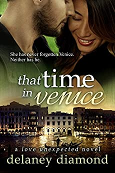 That Time in Venice (Love Unexpected Book 6) by [Diamond, Delaney]