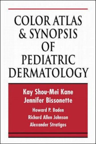 Color Atlas and Synopsis of Pediatric Dermatology (International student edition)