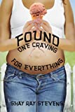Found: One Craving For Everything (Lost and Found Book 2)