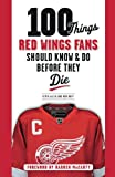 img - for 100 Things Red Wings Fans Should Know & Do Before They Die (100 Things...Fans Should Know) book / textbook / text book