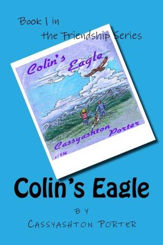 Download Colin's Eagle: Book 1 in the Friendship series (Volume 1) PDF