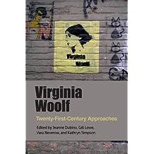 Virginia Woolf: Twenty-First-Century Approaches