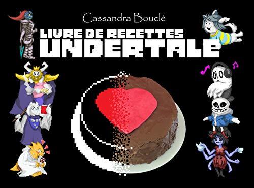 Livre de recettes Undertale (French Edition)