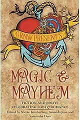 Magic and Mayhem: Fiction and Essays Celebrating LGBTQ Romance