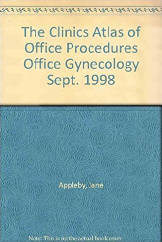 The Clinics Atlas of Office Procedures Office Gynecology Sept. 1998