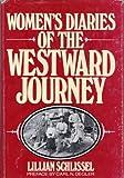 Women's Diaries of the Westward Journey, Lillian Schlissel, 0805237747