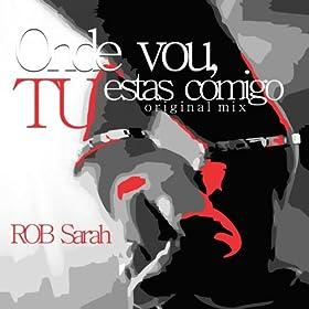 Amazon.com: Onde Vou TU Estas Comigo: Rob Sarah: MP3 Downloads