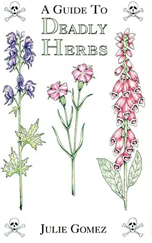 A Guide to Deadly Herbs
