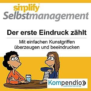 Simplify Selbstmanagement - Der erste Eindruck zählt Hörbuch