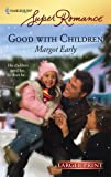 Good with Children, Margot Early, 0373781814