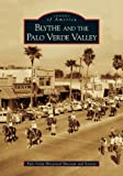 Blythe and the Palo Verde Valley (CA) (Images of America)