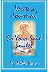 Write a Journal So Your Soul Smiles by Burns, Dr Melba (2014) Paperback Paperback