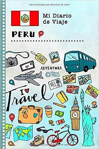 Peru Mi Diario de Viaje: Libro de Registro de Viajes Guiado ...