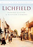 Lichfield (Britain in Old Photographs)