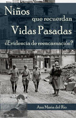 Niños que recuerdan vidas pasadas: ¿Evidencia de reencarnacion? (Spanish Edition) [Ana Maria del Rio] (Tapa Blanda)