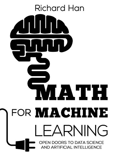 Math for Machine Learning: Open Doors to Data Science and Artificial Intelligence