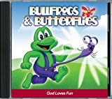 Bullfrogs & Butterflies - God Loves Fun!