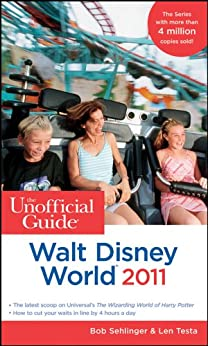 The Unofficial Guide(r) Walt Disney World(r) 2011 (Unofficial Guides) by [Sehlinger, Bob, Testa, Len]