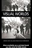 Visual Worlds (International Library of Sociology), , 0415362121