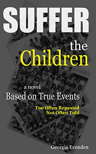 SUFFER the CHILDREN: Based on True Events