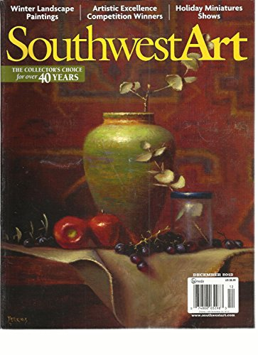 SOUTHWEST ART DECEMBER, 2013 VOL. 43 NO.7 ( WINTER LANDSCAPE PAINTINGS ) by Generic