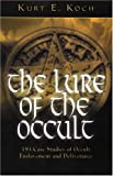 The Lure of the Occult, Kurt E. Koch, 0825430038