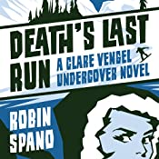 Death's Last Run: A Clare Vengel Undercover Novel, Book 2 | Robin Spano