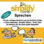 Simplify your life - Sprechen (Spezialausgabe): Mit der richtigen Sprache zum persönlichen Erfolg | Ruth Drost-Hüttl