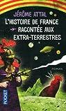L'histoire de France racontée aux extra-terrestres par Jérôme Attal
