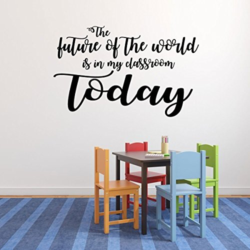 Classroom Decorations - The Future Of The World Is In My Classroom - Vinyl Wall Decal Sign for Kids, Teachers, Playroom Decor