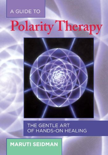 a-guide-to-polarity-therapy-the-gentle-art-of-hands-on-healing