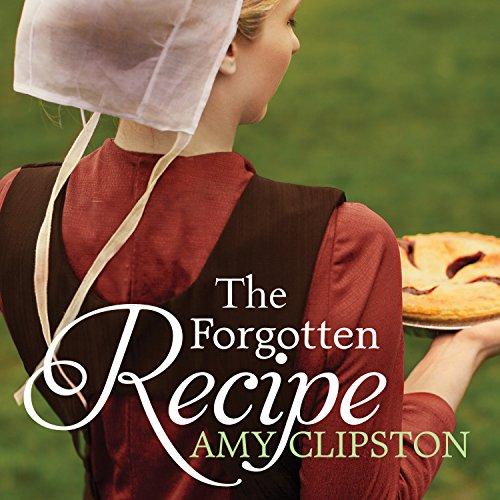 The Forgotten Recipe: An Amish Heirloom Novel Series #1