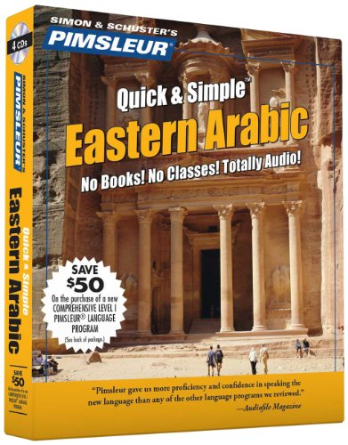 Pimsleur Arabic (Eastern) Quick & Simple Course - Level 1 Lessons 1-8 CD: Learn To Speak And Understand Eastern Arabic With Pimsleur Language Programs