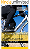 Realize Life Cycling for Newbies: You'll  Be Able To TAKE OFF Those Road Bike Training Wheels in 24hrs or LESS!