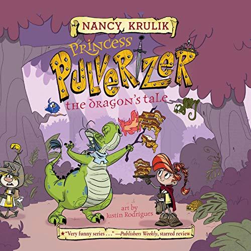 The Dragon's Tale: Princess Pulverizer, Book 6
