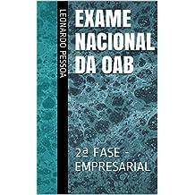 Exame Nacional da OAB: 2ª FASE - EMPRESARIAL