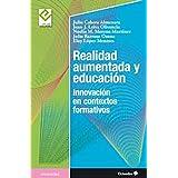 Realidad aumentada y educación: Innovación en contextos formativos (Universidad) (Spanish Edition)