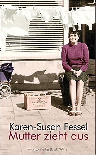 Karen-Susan Fessel - Mutter zieht aus