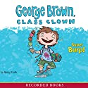 George Brown, Class Clown: Super Burp! Audiobook by Nancy Krulik Narrated by Jonathan Todd Ross