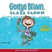George Brown, Class Clown: Super Burp! | Nancy Krulik