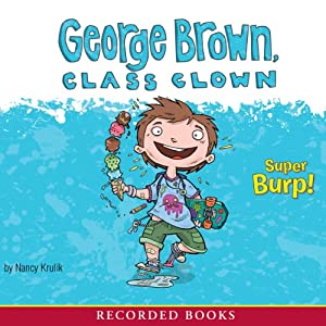 George Brown, Class Clown: Super Burp! Audiobook