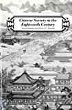 Chinese Society in the Eighteenth Century, Naquin, Susan and Rawski, Evelyn S., 0300038488