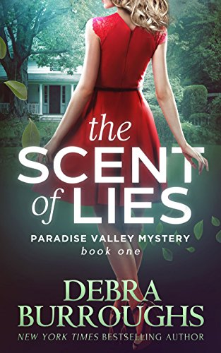 (The Scent of Lies, Mystery with a Romantic Twist (Paradise Valley Mystery Series Book 1))