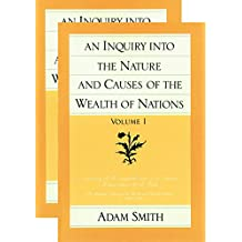 An Inquiry into the Nature and Causes of the Wealth of Nations (The Glasgow Edition of the Works & Correspondence of Adam Smith) Vol. 1 & 2