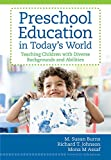 Preschool Education in Today's World: Teaching Children with Diverse Backgrounds and Abilities